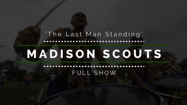 2017-Madison-Scouts-FULL-SHOW