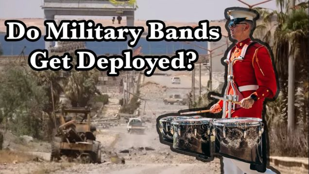 Do-Military-Bands-Get-Deployed-QA-with-a-Military-Musician