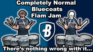 Completely-Normal-Bluecoats-Flam-Jam-Theres-Nothing-Wrong-With-It-arr.Parker-Meek